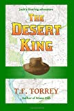 The Desert King, T. F. Torrey, 0971369747