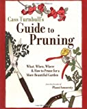 img - for Cass Turnbull's Guide to Pruning: What, When, Where, and How to Prune for a More Beautiful Garden book / textbook / text book