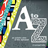 A to Z an Artistic View of the Alphabet, Joel M Young, 1475066821