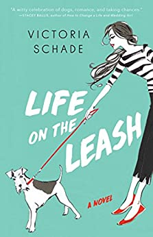 Life on the Leash by [Schade, Victoria]