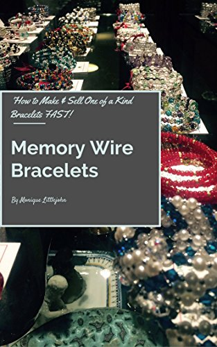 Memory Wire Bracelets: How to Make and Sell One of a Kind ...