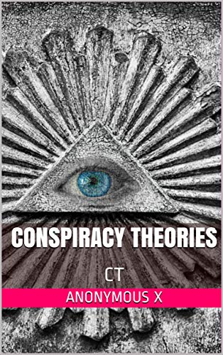 CONSPIRACY THEORIES: CT