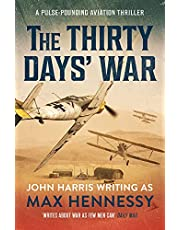 The Thirty Days' War: A pulse-pounding aviation thriller (The By Air, By Land, By Sea Collection Book 3)