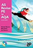 AS Revise PE for AQA: AS Level Physical Education Student Revision Guide AQA: Unit 1 PHED 1 and Unit 2 PHED 2B