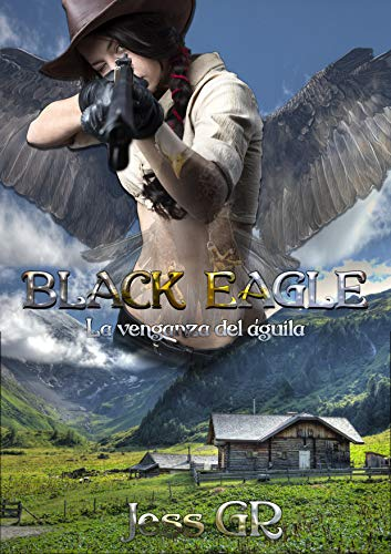 Black Eagle: La venganza del águila (Black Mountain) (Spanish Edition)