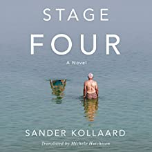 Stage Four: A Novel Audiobook by Sander Kollaard, Michele Hutchison - translator Narrated by Stefan Rudnicki