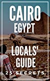 Cairo 25 Secrets - The Locals Travel Guide  For Your Trip to Cairo (Egypt) 2019