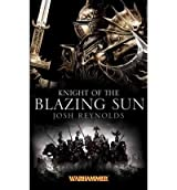 (KNIGHT OF THE BLAZING SUN) BY Reynolds, Josh(Author)Mass Market Paperbound Feb-2012