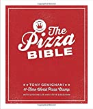 The Pizza Bible: The World s Favorite Pizza Styles, from Neapolitan, Deep-Dish, Wood-Fired, Sicilian, Calzones and Focaccia to New York, New Haven, Detroit, and more