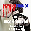 Psychotrance Audiobook by Jason Connor Narrated by A. T. Al Benelli