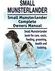 Small Munsterlander. Small Munsterlander Complete Owners Manual. Small Munsterlander book for care, costs, feeding, grooming, health and training.