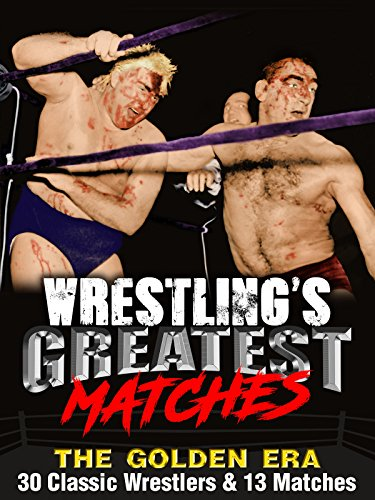 Wrestling's Greatest Matches, The Golden Era: 30 Classic Wrestlers & 13 Matches