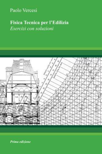 BEST Fisica Tecnica per l'Edilizia: Esercizi con soluzioni (Italian Edition) [E.P.U.B]