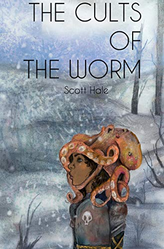 The Cults of the Worm (The Bones of the Earth Book 3)