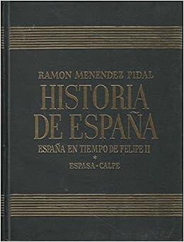 Historia de España. Tomo XXII. España en Tiempo de Felipe II. Vol ...