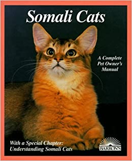 Somali Cats: Everything about Purchase, Care, Nutrition, Breeding, Health Care, and Behavior (Barron's Complete Pet Owner's Manuals) by Karen Davis (1996-07-02)