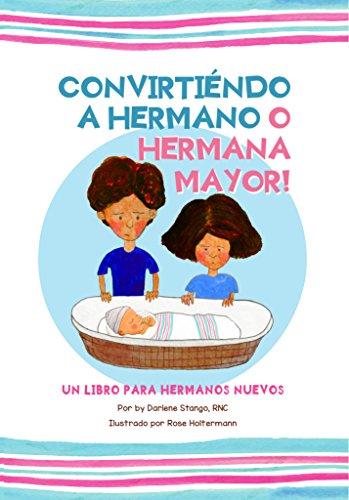 Convirtiéndote a Hermano o Hermana Mayor!: Un Libro para Hermanos Nuevos