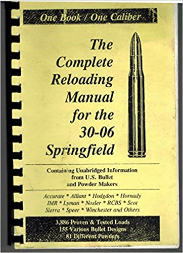 The Complete Reloading Manual for the  30-06 Springfield