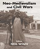 Neo-Medievalism and Civil Wars, , 0714685704