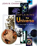 img - for Explaining the Universe: The New Age of Physics by John M. Charap (2004-03-21) book / textbook / text book
