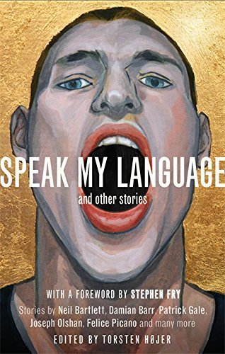 Speak My Language, and Other Stories: An Anthology of Gay Fiction by Torsten Højer (2015-11-19) by Robinson (2015-11-19)
