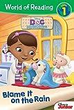 World of Reading: Doc Mcstuffins Blame It on the Rain, Disney Book Group Staff and Jennifer Liberts Weinberg, 1484706765