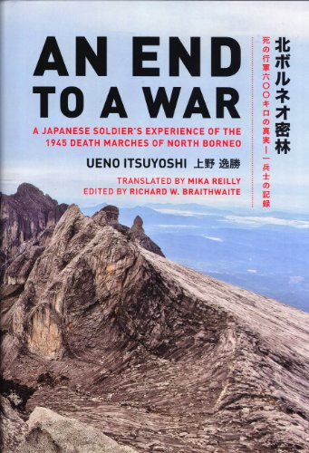 An End to a War: A Japanese Soldier's Experience of the 1945 Death Marches of North Borneo