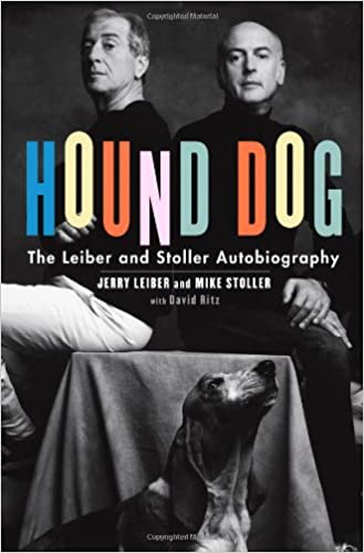Hound Dog: The Leiber & Stoller Autobiography, Leiber, Jerry; Stoller, Mike
