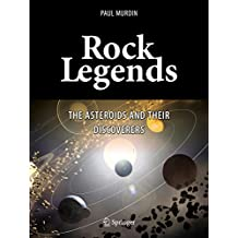 Rock Legends: The Asteroids and Their Discoverers (Springer Praxis Books)