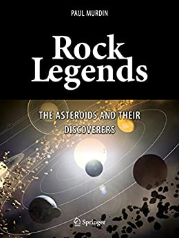 Rock Legends: The Asteroids and Their Discoverers (Springer Praxis Books) de [Murdin, Paul]