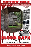 Blood Bath in Jasper County Mississippi, Matthew Cruise, 0615416357