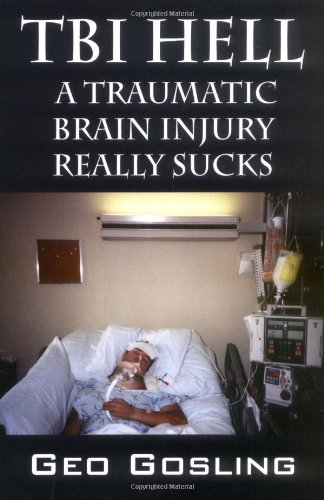 TBI Hell: A Traumatic Brain Injury Really Sucks