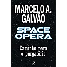 Space Opera - Caminho para o purgatório (Contos do Dragão)