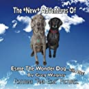 """The *New* Adventures of Esme the Wonder Dog...with Abby!: With """"Find Esme"""" pictures. (The Adventures of Esme the Weimaraner) (Volume 2)"""