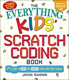 The Everything Kids' Scratch Coding Book: Learn to