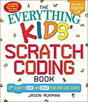 The Everything Kids' Scratch Coding Book Front Cover