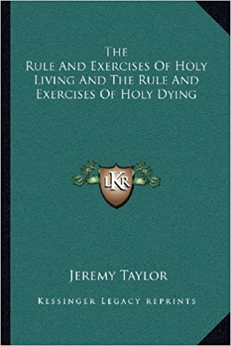 Book The Rule And Exercises Of Holy Living And The Rule And Exercises Of Holy Dying
