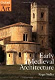 Early Medieval Architecture, Roger Stalley, 0192842234
