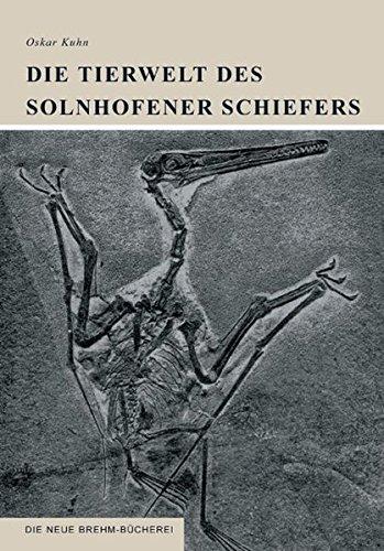 Die Tierwelt des Solnhofener Schiefers (Die Neue Brehm-Bücherei / Zoologische, botanische und paläontologische Monografien)