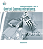Visual Basic Programmer's Guide to Serial Communications - A Tutorial: Porting VB6/MSComm32 code to Visual Basic .NET (English Edition)