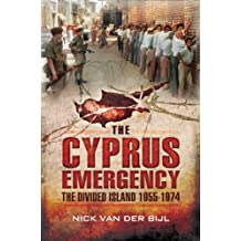 The Cyprus Emergency: The Divided Island 1955 - 1974