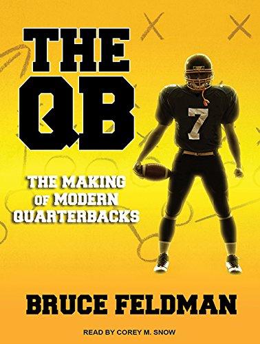 Download The QB: The Making of Modern Quarterbacks pdf epub