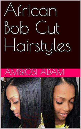 African Bob Cut Hairstyles Kindle Edition By Ambrosi Adam Health