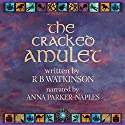 The Cracked Amulet: Wefan Weaves Audiobook by R B Watkinson Narrated by Anna Parker-Naples