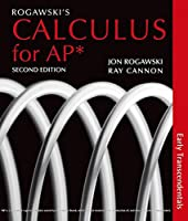Rogawski's Calculus for AP*: Early Transcendentals, 2nd Edition Front Cover