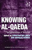 Knowing Al-Qaeda : The Epistemology of Terrorism, Behnke, Amdreas, 1409423662