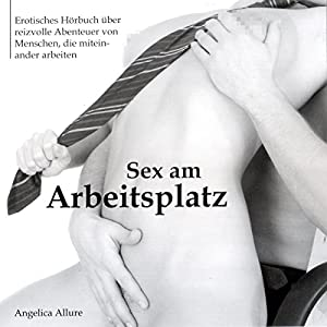 Sex am Arbeitsplatz Hörbuch
