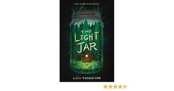The Light Jar - Kindle edition by Lisa Thompson. Children Kindle eBooks @ Amazon.com.