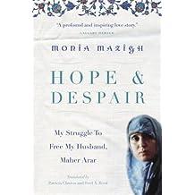 Hope and Despair: My Struggle to Free My Husband, Maher Arar