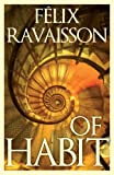 Of Habit, Ravaisson, Felix, 1847061982